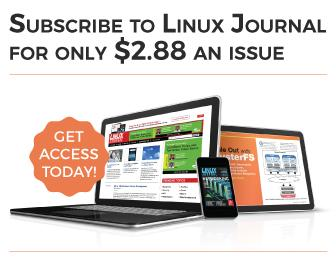Subscribe to Linux Journal