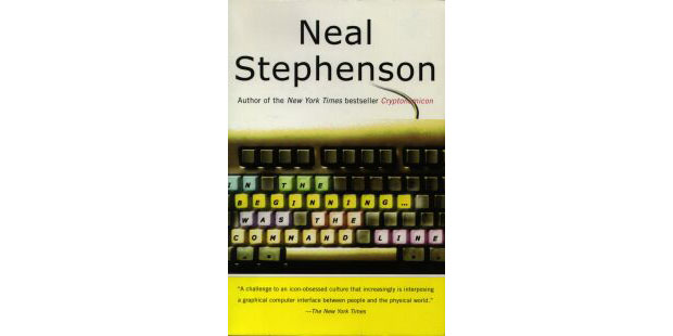 Neal Stephenson's In the Beginning Was the Command Line