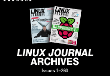 22 Years of Linux Journal in One Searchable Archive -- Now Available