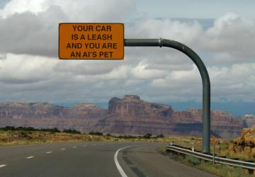 Sign: Your Car is a Leash and You Are an AI's Pet